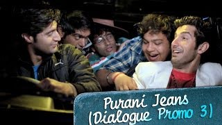 Discover the new meaning of friendship - Purani Jeans (Dialogue Promo 3) - EROSENTERTAINMENT