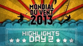 Mondial du Vent 2013 - Day 2 Highlights
