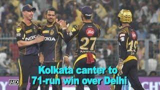 IPL 2018 | Kolkata canter to 71-run win over Delhi - IANSINDIA