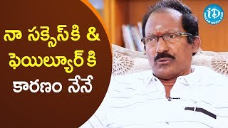 I Blame Myself for My Failure - PN Rama Chandra Rao | Tollywood Diaries With Muralidhar - IDREAMMOVIES