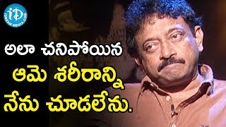 I Am Ok With Death But I Am Not Ok With Death Body - Director Ram Gopal Varma | Ramuism 2nd Dose - IDREAMMOVIES