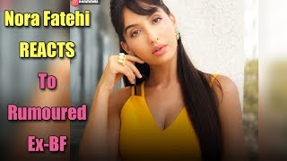 I don't even know him: Nora Fatehi REACTS to rumoured ex-BF and his wedding - ABPNEWSTV