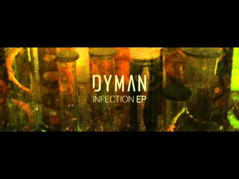 DYMAN - INFECTION EP - KILL THE FLESH