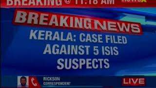 Kerala: NIA registers case against 5 ISIS suspects under 38 and 39 of unlawful activities - NEWSXLIVE