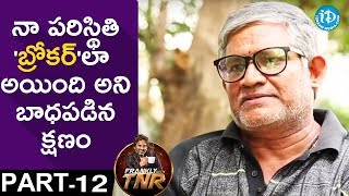 Tanikella Bharani Exclusive Interview PART 12 || Frankly With TNR || Talking Movies With iDream - IDREAMMOVIES