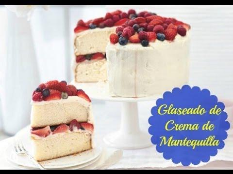 Glaseado de Crema de Mantequilla para decorar Tortas