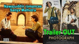 Photograph | Nawazuddin romances Sanya Malhotra | Trailer OUT - IANSLIVE