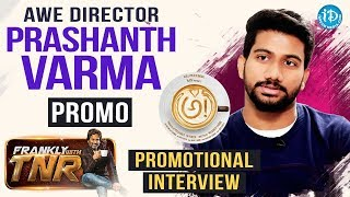 Awe Director Prashanth Varma Exclusive Interview - Promo || Frankly With TNR | Talking Movies - IDREAMMOVIES