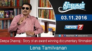 Deepa Dhanraj : Story of an award winning documentary filmmaker | Theervugal | News7 Tamil