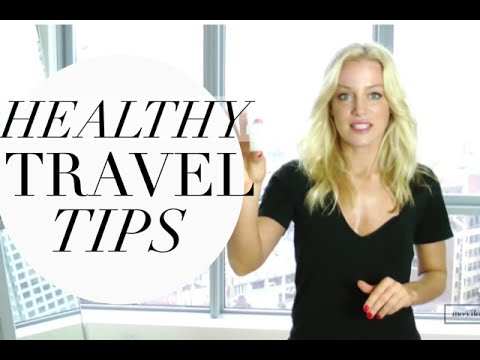 HEALTHY TRAVEL TIPS: HOW TO STAY HEALTHY WHEN TRAVELING