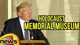 Remarks by President Trump at United States Holocaust Memorial Museum National Days of Remembrance - MANGONEWS