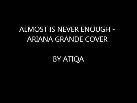 ALMOST IS NEVER ENOUGH - ARIANA GRANDE COVER BY ATIQA