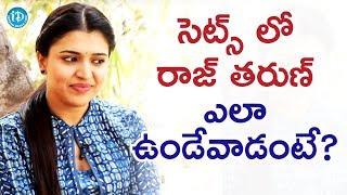 Actress Chitra Shukla About Her Working Experience With Raj Tarun | #RangulaRatnam | Talking Movies - IDREAMMOVIES