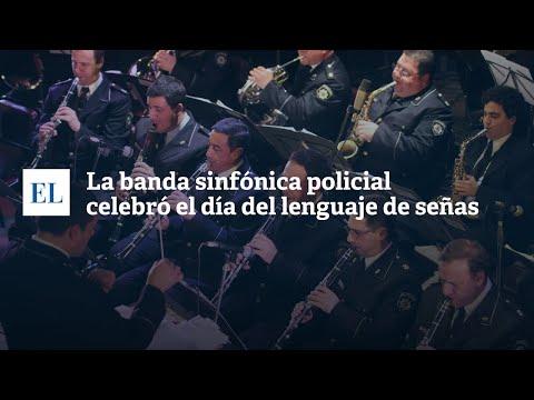 LA BANDA SINFÓNICA POLICIAL CELEBRÓ EL D�A DEL LENGUAJE DE SEÑAS
