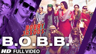 Bobby Jasoos: B.O.B.B Full Video Song | Vidya Balan | Ali Fazal - TSERIES