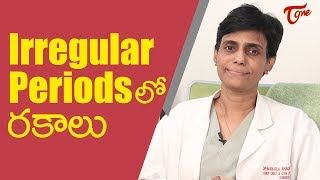 Everything you need to know about Irregular Periods | Dr. Manula Anagani | TeluguOne - TELUGUONE