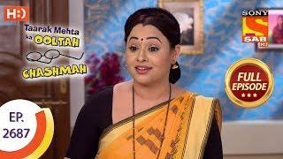 Taarak Mehta Ka Ooltah Chashmah - Ep 2687 - Full Episode - 14th March, 2019 - SABTV