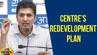 AAP Saurabh Bharadwaj Up in arms against Centre's Redevelopment Plan | Political News | Mango News - MANGONEWS