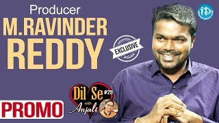 Producer Miryala Ravinder Reddy Exclusive Interview - Promo || Dil Se With Anjali #29 - IDREAMMOVIES
