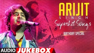 ARIJIT SINGH SUPERHIT SONGS | Audio Jukebox |  BIRTHDAY SPECIAL | T-Series - TSERIES