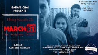 March 31st -2017 Telugu Short Film - YOUTUBE