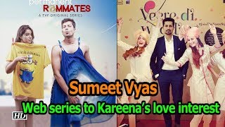 "Sumeet Vyas – ""Permanent roommates"" to ""Veere Di Wedding"" - IANSINDIA"