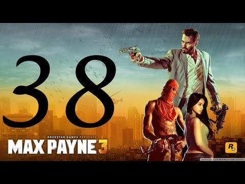 Max Payne 3 Walkthrough - Part 38 HD no commentary Hard Mode gameplay Chapter 13