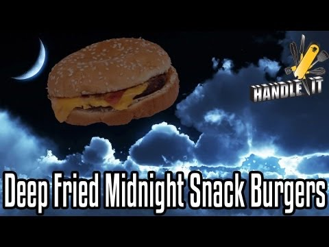 Handle It - Deep Fried Midnight Snack Burgers