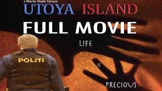 Utoya Island - FULL MOVIE [2012] Directed by Vitaliy Versace