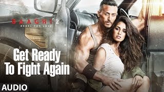 Get Ready To Fight Again Full Audio Song | Baaghi 2 | Tiger Shroff | Disha Patani | Ahmed Khan - TSERIES
