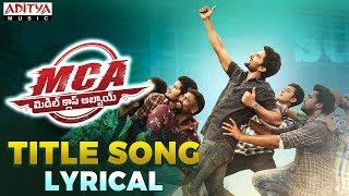 MCA Title Song Lyrical   MCA Movie Songs   Nani, Sai Pallavi   DSP   Dil Raju - ADITYAMUSIC