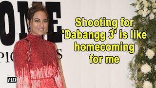 Shooting for 'Dabangg 3' is like homecoming for me: Sonakshi - IANSINDIA