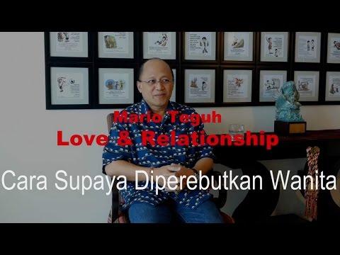 Cara Supaya Diperebutkan Oleh Wanita - Mario Teguh Love & Relationship