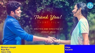 Thank You.! Short Film || Latest 2018 Short Films || Directed By Venkat Villa - IDREAMMOVIES
