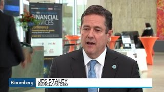 Barclays CEO Staley on Performance, Economy, Markets - BLOOMBERG