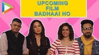 Badhaai Ho Full Interview | Ayushmann Khurrana | Neena Gupta | Sanya Malhotra | Gajraj Rao - HUNGAMA