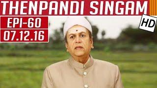 Thenpandi Singam 07-12-2016 Kalaignar TV Serial Episode 60