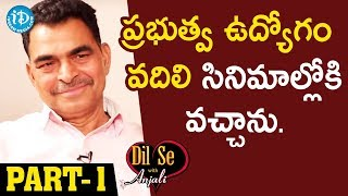 Actor Sayaji Shinde Exclusive Interview - Part #1 || Dil Se With Anjali - IDREAMMOVIES