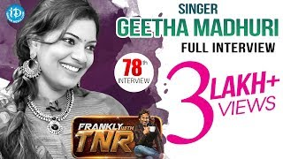 Singer Geetha Madhuri Exclusive Interview || Frankly With TNR #78 || Talking Movies With iDream - IDREAMMOVIES
