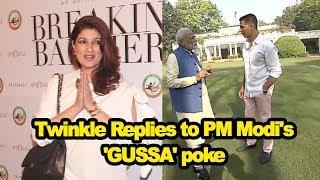 Twinkle Replies to PM Modi's 'GUSSA' poke - IANSINDIA