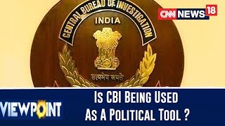 Is CBI Being Used As A Political Tool Or The Centre Has Much To Hide ? | CNN N18 VIEWPOINT - IBNLIVE