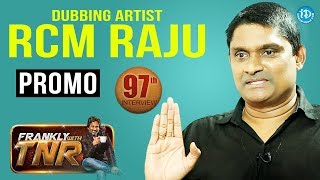 Dubbing Artist RCM Raju Exclusive Interview - Promo || Frankly With TNR #97 || Taking Movies - IDREAMMOVIES