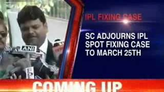 Supreme Court adjourned IPL spot fixing case to march 25th - NEWSXLIVE