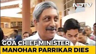 Goa Chief Minister Manohar Parrikar Dies After Long Illness - NDTV