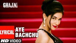 Lyircal: Aye Bachchu |  Ghajini | Aamir Khan, Asin  | A.R. Rahman | T-Series - TSERIES