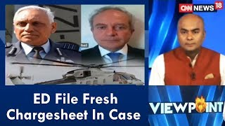ED File Fresh Chargesheet In Case | Viewpoint | CNN News18 - IBNLIVE