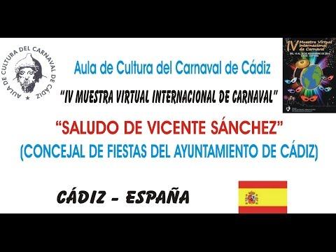 IV MUESTRA VIRTUAL - SALUDO DE VICENTE SÁNCHEZ - CONCEJAL DE FIESTAS DEL AYUNTAMIENTO DE CÁDIZ