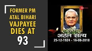 Former PM and Bharat Ratna Atal Bihari Vajpayee passes away - ZEENEWS