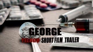 GEORGE Drug Addict TELUGU SHORTFILM TRAILER BY HMR Reality Channel - YOUTUBE