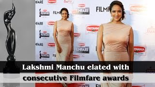 Lakshmi Manchu elated with consecutive Filmfare awards - IGTELUGU